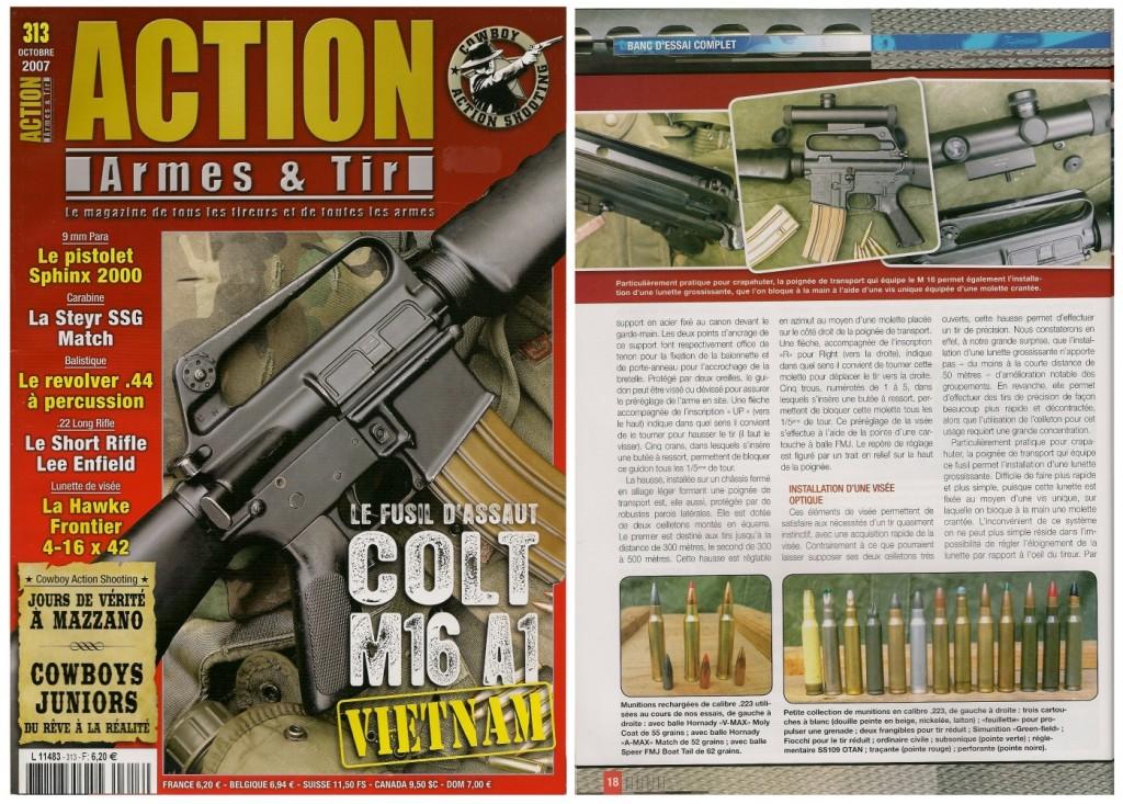 Le banc d'essai du fusil d'assaut Colt M 16 A1 a été publié sur 8 pages dans le magazine Action Armes & Tir n°313 (octobre 2007)