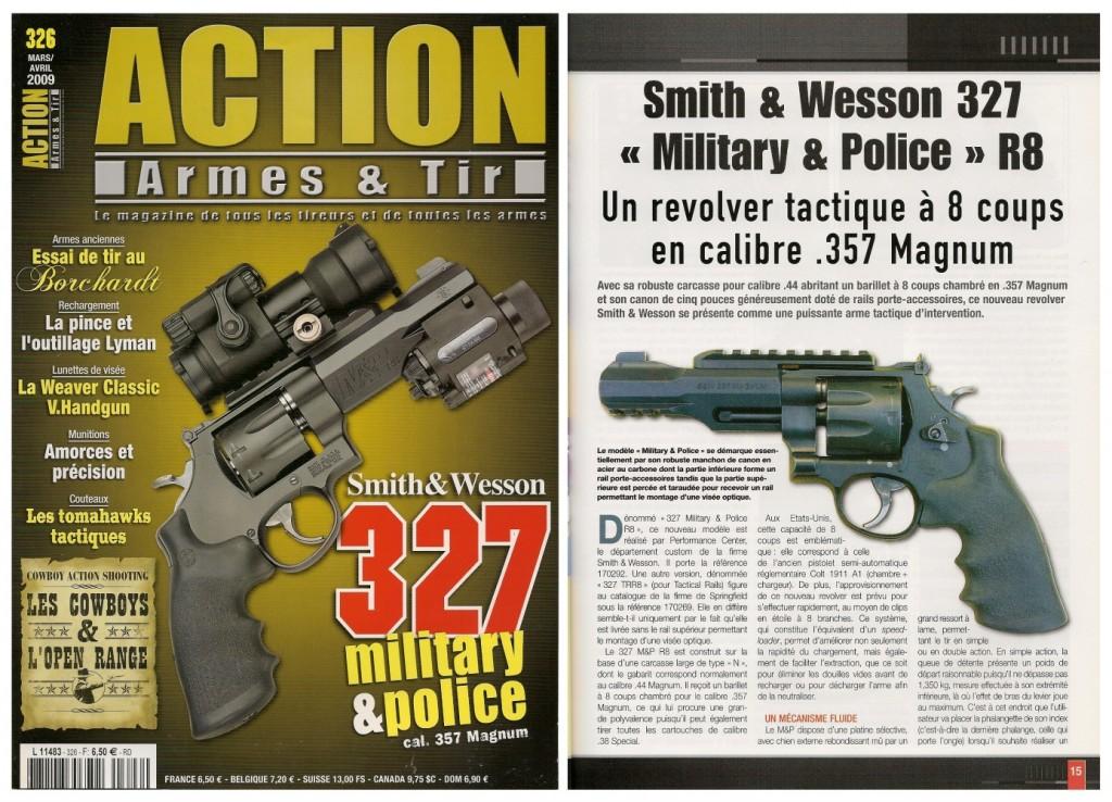 Le banc d'essai du revolver S&W 327 M&P R8 1 a été publié sur 7 pages dans le magazine Action Armes & Tir n°326 (mars-avril 2009)