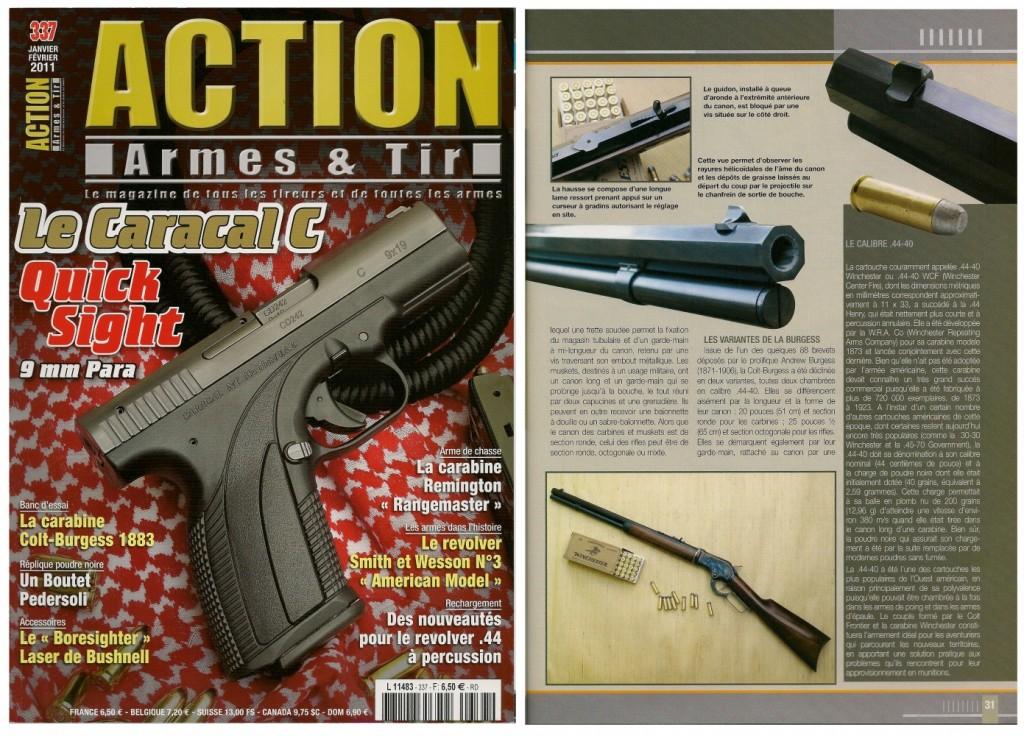 Le banc d'essai de la réplique de la carabine Colt-Burgess 1883 a été publié sur 7 pages dans le magazine Action Armes & Tir n°337 (janvier-février 2011)