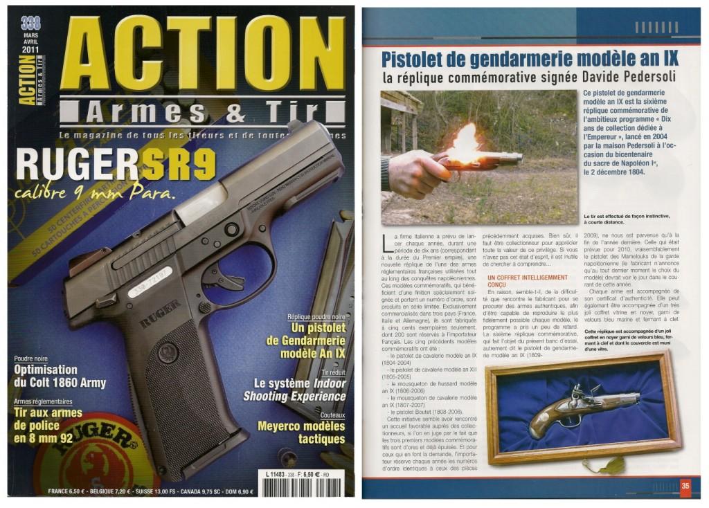 Le banc d'essai de la réplique du pistolet de gendarmerie modèle An IX a été publié sur 7 pages dans le magazine Action Armes & Tir n°338 (mars-avril 2011)