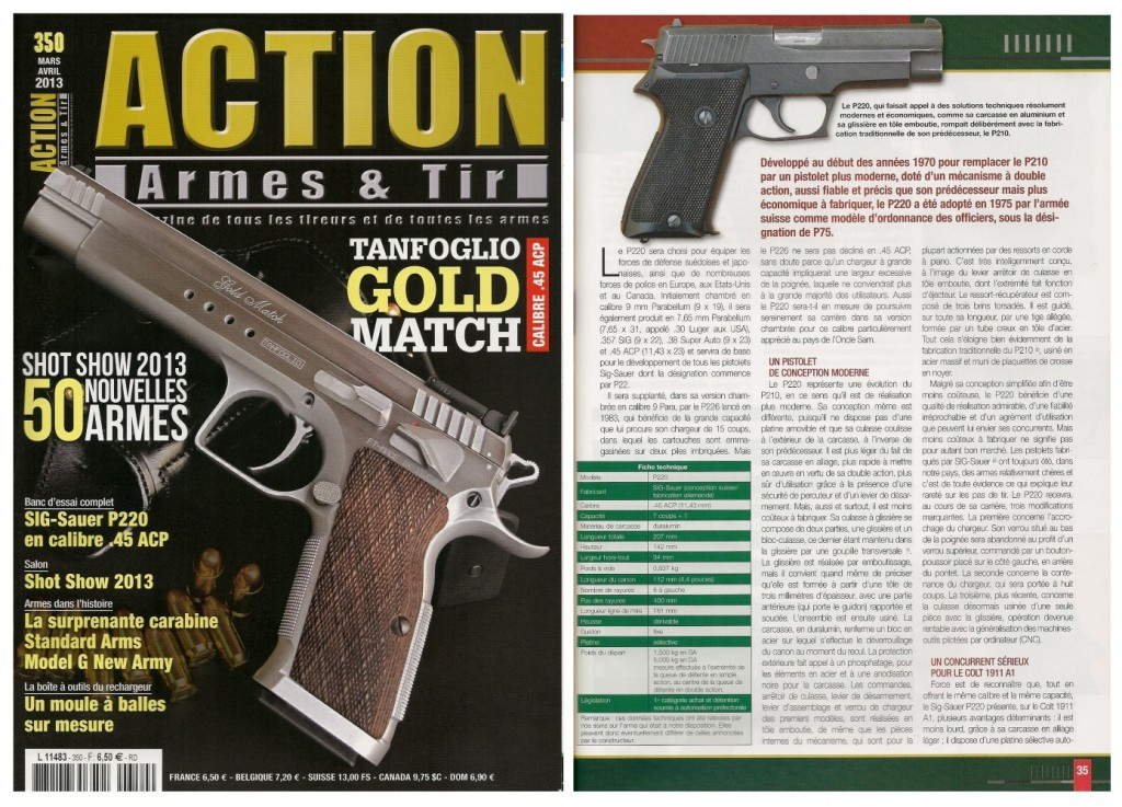 Le banc d'essai du pistolet Sig-Sauer P220 a été publié sur 6 pages dans le magazine Action Armes & Tir n°350 (mars-avril 2013)