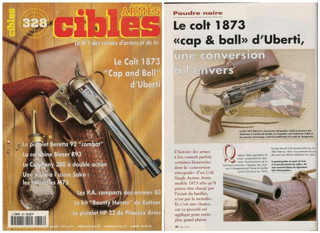 Le banc d'essai de la réplique du revolver Colt SAA 1873 converti au à chargement par l'avant du barillet a été publié sur 5 pages dans le magazine Cibles n°328 (juillet 1997)