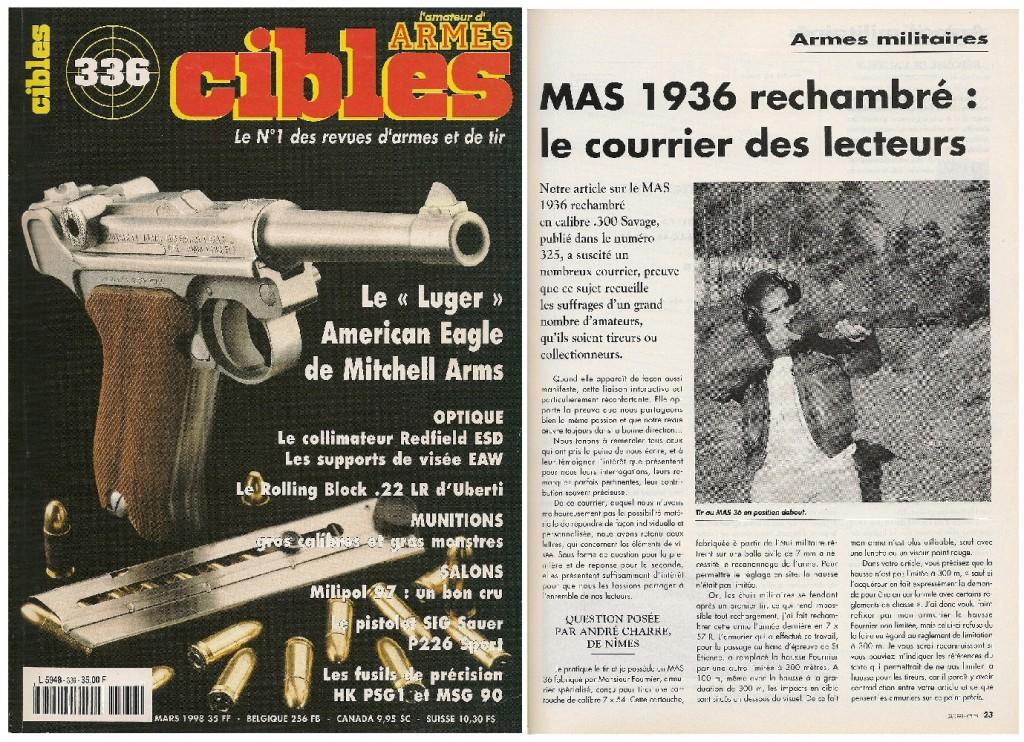 Le banc d'essai du fusil MAS 1936 rechambré en calibre .300 Savage ayant suscité un abondant courrier de lecteurs, il a été retenu deux lettres, concernant les éléments de visée, qui ont fait l'objet d'une publication dans le magazine Cibles n°336 (mars 1998)