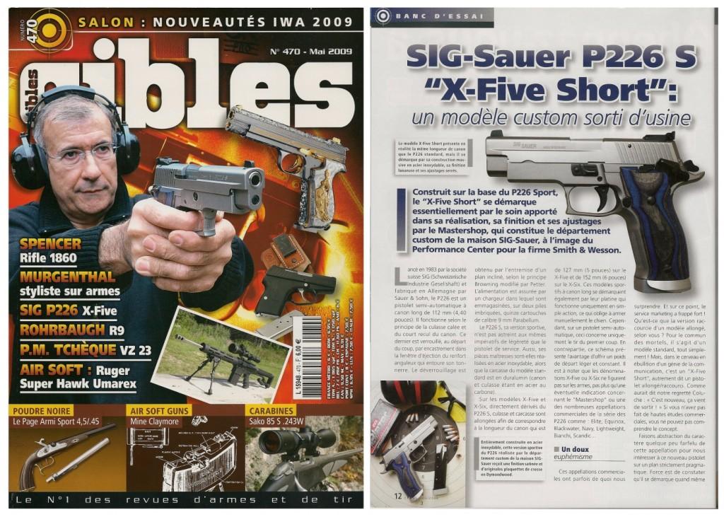 Le banc d'essai du pistolet SIG-Sauer P226 S X-Five Short a été publié sur 6 pages dans le magazine Cibles n°470 (mai 2009)