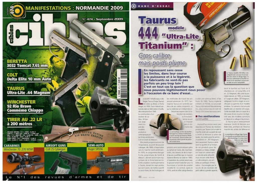 Le banc d'essai du revolver Taurus 444 Ultra-Lite a été publié sur 5 pages dans le magazine Cibles n°474 (septembre 2009)