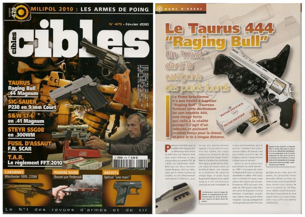 Le banc d'essai du revolver Taurus 444 Raging Bull a été publié sur 6 pages dans le magazine Cibles n°479 (février 2010)